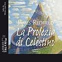 La profezia di Celestino Hörbuch von James Redfield Gesprochen von: Monica Guerritore