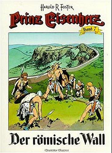 Prinz Eisenherz, Bd.7, Der römische Wall Taschenbuch – 1990 Hal Foster Der römische Wall Carlsen 3551715076