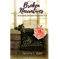 Broken Narratives: Restoration in the Broken Pieces of Our Lives