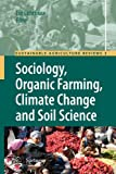Sociology, Organic Farming, Climate Change and Soil Science, , 9400731078