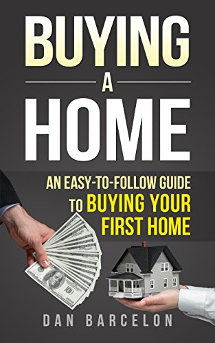 Amazon com: BUYING A HOME: An Easy-to-Follow Guide to Buying Your