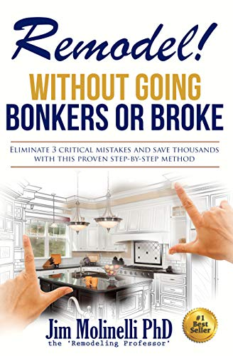 (Remodel - Without Going Bonkers or Broke: A Home Improvement Primer)