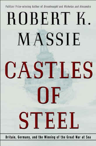 German Navy Wwi (Castles of Steel: Britain, Germany, and the Winning of the Great War at Sea)