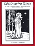 img - for Cold December Winds: A New Collection of Old Christmas Carols, Arranged for Lap Harp by Suzanne Guldimann (2001-10-24) book / textbook / text book