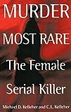 Murder Most Rare, Michael D. Kelleher and C. L. Kelleher, 027596003X