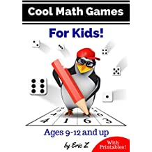 Cool Math Games for Kids (Kids Books Ages 9-12 Book 2)