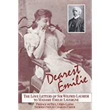 Dearest Émilie: The love-letters of Sir Wilfrid Laurier to Madame Lavergne