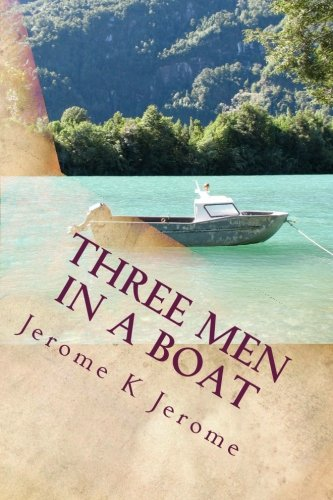 Download Three Men In A Boat: To Say Nothing Of The Dog (Jeromes Holidays Thames) pdf epub