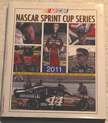 NASCAR Sprint Cup Series 2011 Yearbook, The Offical Chronicle of the NASCAR Sprint Cup Series - Sprint Cup