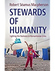 Stewards of Humanity: Lighting the Darkness in Humanitarian Crisis