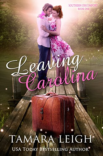 LEAVING CAROLINA: A Contemporary Romance (Southern Discomfort Book 1) by [Leigh, Tamara]