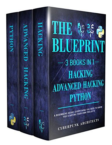 python-hacking-bundle-3-books-in-1-the-blueprint-everything-you-need-to-know-for-python-programming-