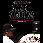 Game of Shadows: Barry Bonds, BALCO, and the Steroids Scandal that Rocked Professional Sports | Mark Fainaru-Wada,Lance Williams