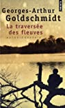 Traversée des fleuves : Autobiographie par Goldschmidt