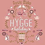 The Hygge Holiday | Rosie Blake