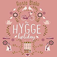 The Hygge Holiday Audiobook by Rosie Blake Narrated by Rosie Jones