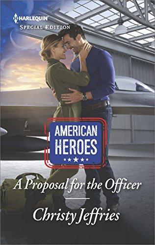 A Proposal for the Officer (American Heroes Book 2607)