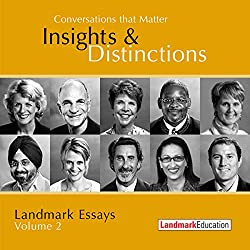 Conversations That Matter: Insights & Distinctions - Landmark Essays, Volume 2