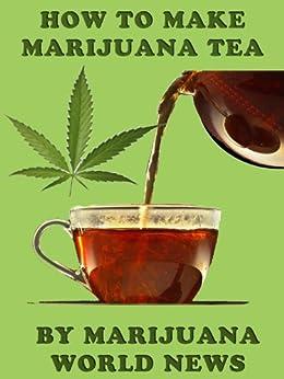 marijuana tea how to make it
