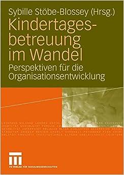 Book Kindertagesbetreuung im Wandel: Perspektiven für die Organisationsentwicklung German Edition