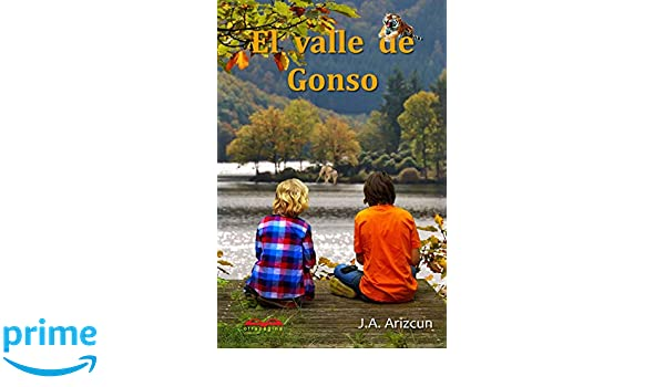 El valle de Gonso (Spanish Edition): J. A. Arizcun: 9781517775124: Amazon.com: Books