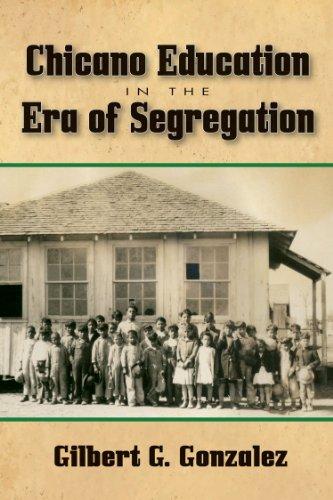 Chicano Education in the Era of Segregation (Al Filo: Mexican American Studies Series)