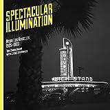 Spectacular Illumination: Neon Los Angeles, 1925-1965