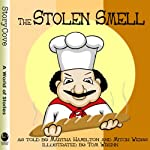 The Stolen Smell | Martha Hamilton,Mitch Weiss