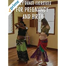 Belly Dance Exercises for Pregnancy and Birth