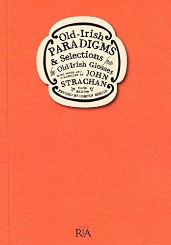 Old Irish-Paradigms: And Selections from the Old-Irish Glosses (Fourth Edition) (Irish Studies)