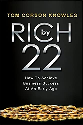 Rich by 22 by Tom Corson-Knowles (2014-01-09)