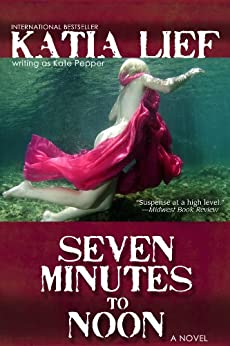 Seven Minutes to Noon - Kindle edition by Katia Lief