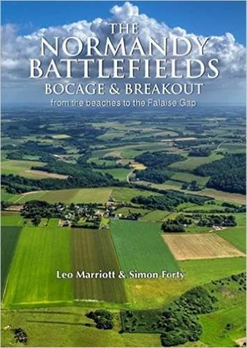 (The Normandy Battlefields: Bocage and Breakout: From the Beaches to the Falaise Gap )