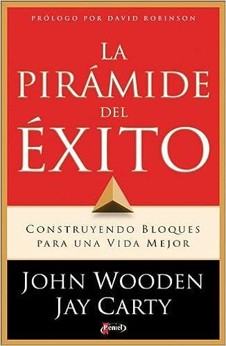 Book La Pir?mide del Exito: Construyendo Bloques para una Vida Mejor (Spanish Edition) by John Wooden (2006-05-15)