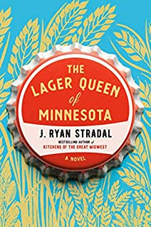 Book Cover: The Lager Queen of Minnesota: A Novel