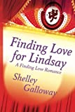 Finding Love for Lindsay, Shelley Galloway, 1477814205