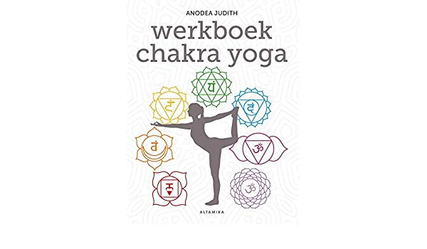 Werkboek chakra yoga (Dutch Edition) eBook: Anodea Judith ...