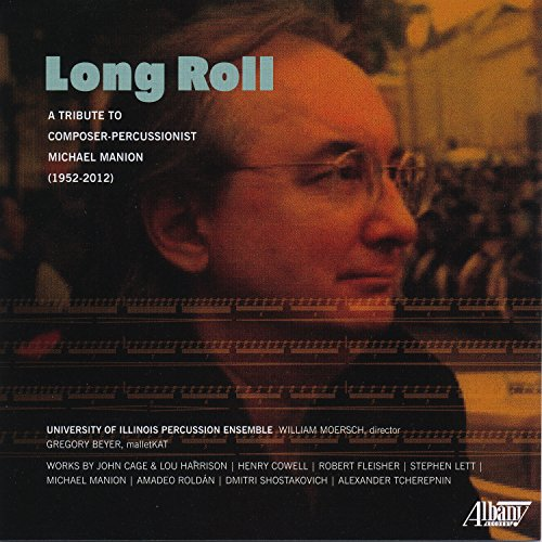 Long Roll: A Tribute to Composer-Percussionist Michael Manion - Percussion Ensemble University