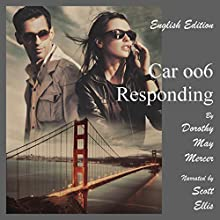 Car oo6 Responding: The McBride Series, Book 1 Audiobook by Dorothy May Mercer Narrated by Scott Ellis