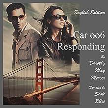 Car oo6 Responding: The McBride Series, Book 1 Audiobook by Dorothy May Mercer Narrated by Scott Ellis