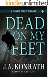 Dead On My Feet - A Thriller (Phineas Troutt Mysteries Book 1)