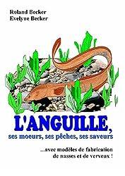 L'ANGUILLE, ses moeurs, ses pêches, ses saveurs