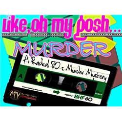 1980s Murder Mystery Party Game - Like, Oh My Gosh! Murder!