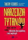 img - for Narzedzia tytanow. Taktyki, zwyczaje i nawyki milionerow, ikon popkultury i ludzi wybitnych book / textbook / text book