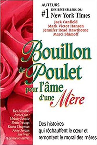 Lire Bouillon de Poulet pour l'âme d'une Mère epub, pdf