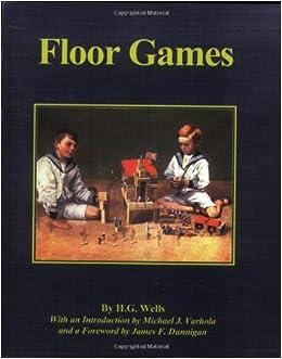 Floor Games: H.G. Wells, James F. Dunnigan, Michael J. Varhola:  9780972251174: Amazon.com: Books