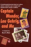Captain Wonder, Lou Gehrig, and Me, Alex S. Kole, 0979237165