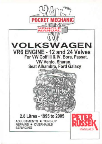 Pocket Mechanic for Volkswagen VR6 Engine, 2.8 Litre, 12 and 24 Valves VW Golf III/IV, Bora, Passat, Vento, Sharan Seat Alhambra, Ford Galaxy