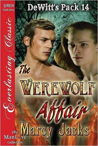 Read The Werewolf Affair [Dewitt's Pack 14] (Siren Publishing Everlasting Classic Manlove) PDF