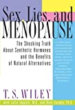img - for Sex, Lies, and Menopause: The Shocking Truth About Synthetic Hormones and the Benefits of Natural Alternatives book / textbook / text book